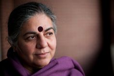 """Whenever we engage in consumption or production patterns which take more than we need, we are engaging in violence."" -Vandana Shiva"