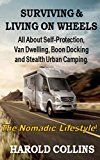 Free Kindle Book -   Surviving & Living on Wheels: Revised - New & Improved! Discover all the Secrets of Living on Wheels! Including Self-Protection, Urban Camping, Boon Docking, Van Dwelling, plus Much More! Check more at http://www.free-kindle-books-4u.com/sports-outdoorsfree-surviving-living-on-wheels-revised-new-improved-discover-all-the-secrets-of-living-on-wheels-including-self-protection-urban-camping-boon-docking-van/