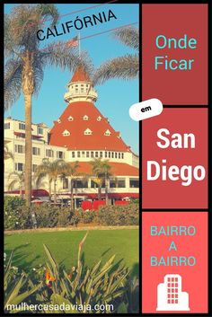 San Diego tem vários pontos de interesse e escolher em que região se hospedar dá um trabalhinho, mas facilitei as coisas para você!