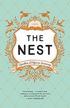 The Nest by Cynthia D'Aprix Sweeney #The #Nest #by #Cynthia #D'Aprix #Sweeney  Price  ------------------------------------------- Kindle    $7.11 Hardcover $16.19 Paperback $18.25 Audio CD  $26.76 -------------------------------------------  A warm, funny and acutely perceptive debut novel about four adult siblings and the fate of the shared inheritance that has shaped their choices and their lives.