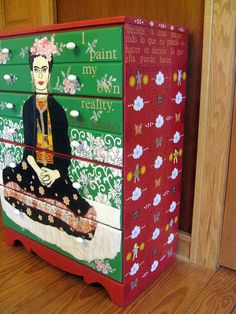 This is a dresser that I painted and decoupaged, featuring Frida Kahlo; it was a custom order.