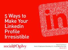 5 Ways to Make Your #Linkedin Profile Irresistible via @jan issues Hawliczek