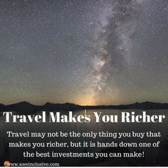 Travel Isn't The Only Thing You Buy That Makes You Richer | But it's still my favorite investment! @aweinclusive #Travel