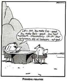 """The Far Side"" by Gary Larson. Far Side Cartoons, Far Side Comics, Cartoon Jokes, Funny Cartoons, Job Interview Funny, The Far Side Gallery, Hr Humor, Gary Larson Far Side, Gary Larson Cartoons"