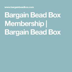 Bargain Bead Box Membership   Bargain Bead Box