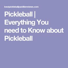 Pickleball   Everything You need to Know about Pickleball