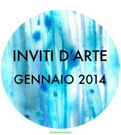 Inviti d'arte: gennaio 2014. 20 appuntamenti da non perdere in Toscana per iniziare alla grande il 2014!