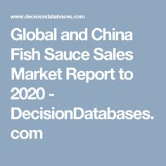 Global and China Fish Sauce Sales Market Report to 2020 - DecisionDatabases.com
