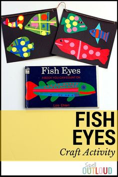 """Fish Eyes by Lois Ehlert Craft Activity Fish Eyes by Lois Ehlert is a wonderful toddler and preschool book that teaches about numbers, shapes and adding on! The vibrant yet simple illustrations gave us inspiration to make our own """"fish eyes"""" banner. Preschool Books, Preschool Classroom, Toddler Preschool, Kindergarten, Fish Activities, Book Activities, Sequencing Activities, Children Activities, Lois Ehlert Author Study"""