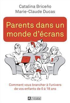 Parents dans un monde d'écrans - Comment vous brancher à l'univers de vos enfants de 0 à 18 ans Parents, Readers Digest, Lectures, Machine Learning, Author, Memes, Books, Tour, Products