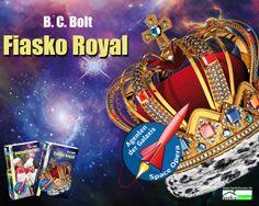 """Fiasko Royal - Agenten der Galaxis 2"" von B. C. Bolt ab Februar 2014 im bookshouse Verlag. www.bookshouse.de/wallpapers/"