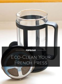 Follow These Tips to Clean Your French Press With Ease