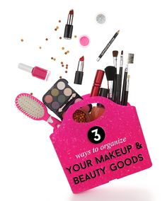 3 Ways To Organize Your Makeup & Beauty Goods #springcleaning