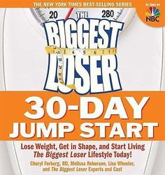 THE BIGGEST Loser 30-Day Jump Start : Lose Weight, Get in Shape, and Start Li...