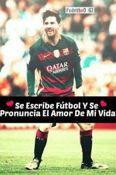 Se Escriba Fútbol Y Se Pronuncia El Amor De Mi Vida