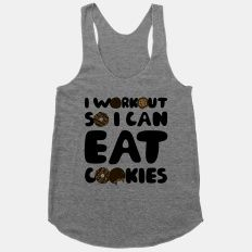 I Workout So I Can Eat Cookies.