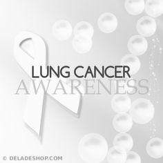 LUNG CANCER AWARENESS |  http://www.facebook.com/DeladeShop  [http://pinterest.com/pin/261208847108958332/]  #lungcancer #awareness @deladeshop
