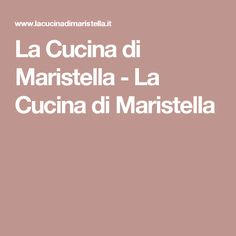 La Cucina di Maristella  - La Cucina di Maristella