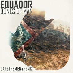 Bones of Man | Equador Gareth Emery | http://ift.tt/2rJoaT4 | Added to: http://ift.tt/2fSBPQa #indietronic #spotify
