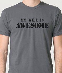 Husband Gift My Wife Is Awesome Tshirt  Funny Tshirts by ebollo, $14.99