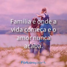 Família é onde a vida começa e o amor nunca acaba. #Fotosport