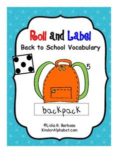 Free! Back to School Roll & Label vocab! Students will use dice for this activity.-Roll it.-Match the number on the dice to the picture