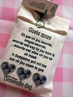 Good Morning Wishes, Good Morning Quotes, Afrikaanse Quotes, Goeie More, Tea Gifts, Christian Quotes, Homemade Gifts, Birthday Wishes, Wise Words