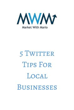 5 Twitter Tips For Local Businesses