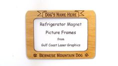 Bernese Mountain Dog Magnet Picture Frame by gclasergraphics, $9.95