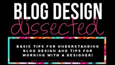Blog Design: Dissected - Aubrey did an incredible job breaking it all down for the newbie bloggers.