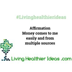 Today's #affirmation! Money comes to me easily and from multiple sources  Have a blessed day! Namaste Cristina Find more #LivingHealthierIdeas and resources here http://ift.tt/1qlyWMw