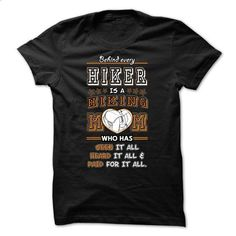 Behind a Hiking guy is a Hiking mom - 0615 - #long sleeve shirt #funny hoodies. CHECK PRICE => https://www.sunfrog.com/LifeStyle/Behind-a-Hiking-guy-is-a-Hiking-mom--0615.html?60505