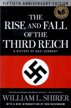 The Rise and Fall of the Third Reich, by William L. Shirer.  The definitive history of Adolf Hitler's Germany prior to and during World War II.  Shirer, an American journalist, lived in Germany during the rise of Hitler, and saw firsthand the causes and effects of the war.
