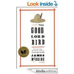 The Good Lord Bird: A Novel - Kindle edition by James McBride. Literature & Fiction Kindle eBooks @ Amazon.com.