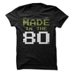 Made in the 80s T-Shirt Hoodie Sweatshirts uao. Check price ==► http://graphictshirts.xyz/?p=61474