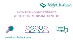 How to find and connect with social media influencers via @lilachbullock