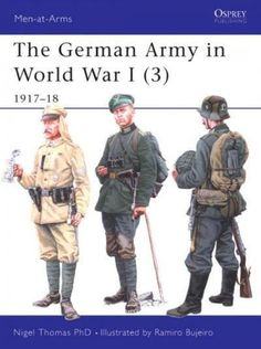 The German Army In World War I: 1917-1918 (Men at Arms Series)