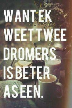 Kom ons droom saam! #Afrikaans #Lekke