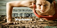 The 16 Minute GET IT DONE Workout - Real Fit Mama