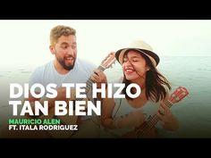 Mauricio Alen - Dios te hizo tan bien ft. Itala Rodriguez (Oficial) - YouTube