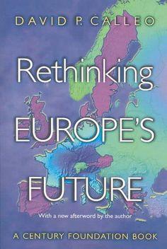Rethinking Europes Future