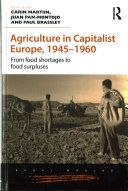 Agriculture in capitalist Europe, 1945-1960 : from food shortages to food…