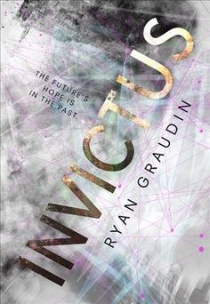 Time-traveling teens attempt to halt the crumbling of time and the multiverse. YA F GRAUDIN Ryan INV #book #fiction #ya #sciencefiction
