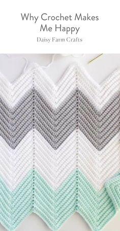 Why Crochet Makes Me Happy - Daisy Farm Crafts Blog