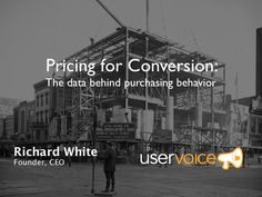 richard-white-uservoice by 500 Startups via Slideshare