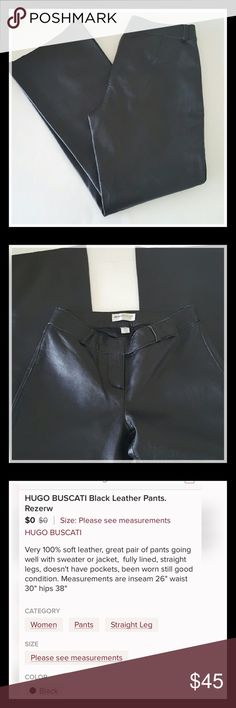 Hugo Buscati Stylish Black Leather pant Gorgeous Hugo Buscati 100 % leather pant. Fully lined. Worn, but great condition. No pockets. Sizes and materials are shown in photo 3. Reposh. Please read descriptions and look at photos carefully. Item not returnable. Thank you for visiting my closet. Hugo Buscati Pants Straight Leg