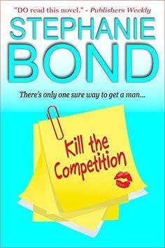 Kill the Competition (a humorous romantic mystery), http://www.amazon.com/dp/B0060E7MSS/ref=cm_sw_r_pi_awdm_hmbYub04DAM8N