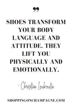 "101 Fashion Quotes — Shopping on Champagne - 101 Fashion Quotes — Shopping on Champagne ""Shoes transform your body language and attitude. They lift you physically and emotionally. Fashion 101, Fashion Quotes, Quotes About Fashion, Fashion Outfits, Ladies Fashion, Hijab Fashion, Spring Fashion, Quotes To Live By, Me Quotes"