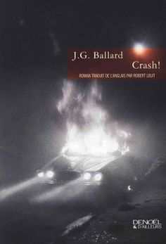 J.G. Ballard, Crash!, French translation published by Denoël & D'Ailleurs, Paris, paperback, 2005. Photograph: Jeff Cowen, South Bronx, 1990
