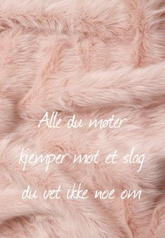 """""""Everyone you meet is fighting a battle you know nothing about"""" SKAM noora wallpaper backgroung punktów fur quote sætre noorhelm oslo norway norwegian evak William Skam Wallpaper, Wallpaper Quotes, Keep Looking Up, Recovery Quotes, Funny Slogans, Keep Fighting, Love Me Forever, Pen And Paper, How To Look Pretty"""